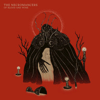 The Necromancers - Of Blood And Wine