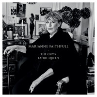 Marianne Faithfull - The Gypsy Faerie Queen