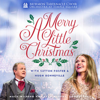 Mormon Tabernacle Choir & Orchestra at Temple Square - A Merry Little Christmas