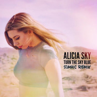 Alicia Sky - Turn the Sky Blue (Somaic Remix)