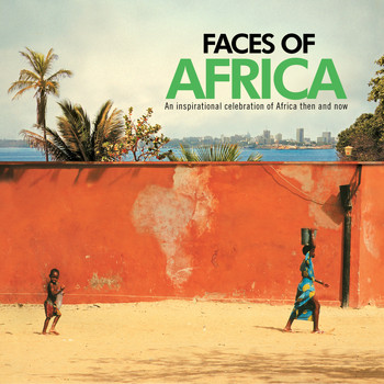 Various Artists / - Faces of Africa: An Inspirational Celebration of Africa Then and Now