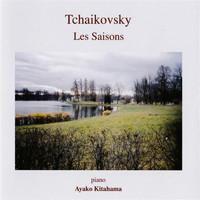 Ayako Kitahama - Tchaikovsky: The Seasons, Op. 37a, TH 135