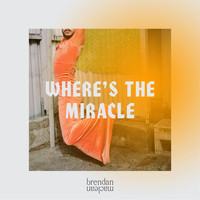 Brendan Maclean - Where's the Miracle