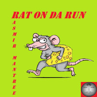 Rasmir Mantree - Rat On Da Run
