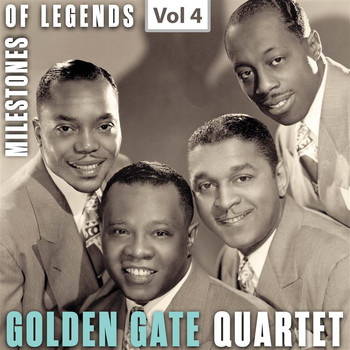 The Golden Gate Quartet - Milestones of Legends: Golden Gate Quartet, Vol. 4