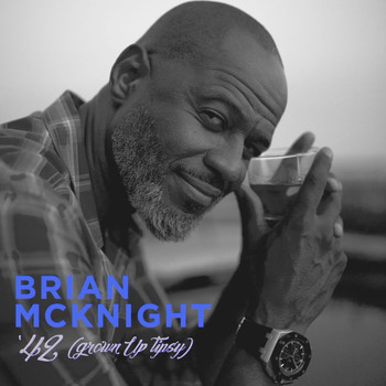 Brian McKnight - '42 (Grown Up Tipsy)
