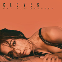 Cloves - One Big Nothing (Explicit)