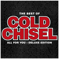 Cold Chisel - The Best Of Cold Chisel: All For You (Deluxe [Explicit])