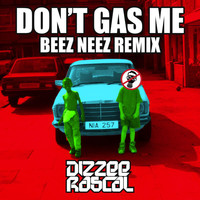 Dizzee Rascal - Don't Gas Me (Beez Neez Remix [Explicit])