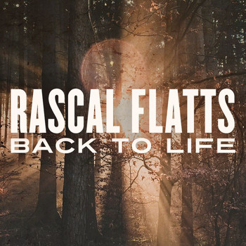 Rascal Flatts - Back To Life