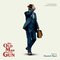 Daniel Hart - The Old Man And The Gun (Original Motion Picture Soundtrack)