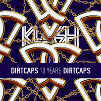 Dirtcaps - Dirtcaps presents 10 Years Of Dirtcaps