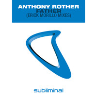 Anthony Rother - Father (Erick Morillo Mixes)