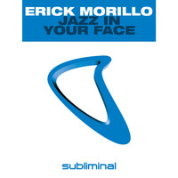 Erick Morillo - Jazz In Your Face
