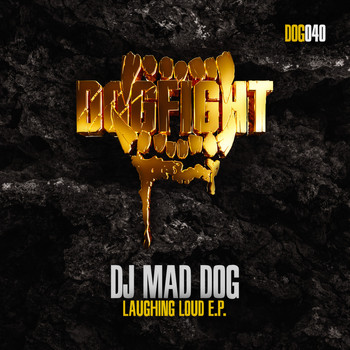 DJ MAD DOG - Laughing Loud E.P.