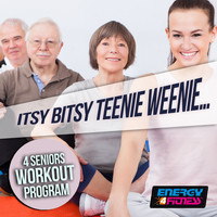 Various Artists - Itsy Bitsy Teenie Weenie... 4 Seniors Workout Program (15 Tracks Non-Stop Mixed Compilation for Fitness & Workout - 126 BPM)