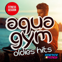 Various Artists - Aqua Gym Oldies Hits Fitness Session