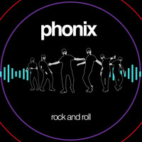 Phonix - Rock and Roll