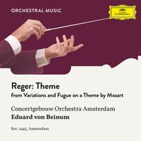 ROYAL CONCERTGEBOUW ORCHESTRA - Reger: Variations and Fugue on a Theme by Mozart, Op. 132: Theme