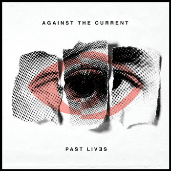 Against the Current - Past Lives (Explicit)