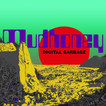 Mudhoney - Digital Garbage (Explicit)