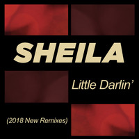 Sheila - Little Darlin' (2018 New Remixes)