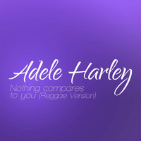 Adele Harley - Nothing Compares To You (Reggae Version)