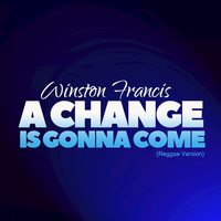 Winston Francis - A Change Is Gonna Come (Reggae Version)