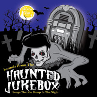 Various Artists - Sounds from the Haunted Jukebox - Songs that Go Bump in the Night