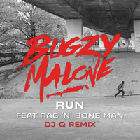 Bugzy Malone - Run (feat. Rag'n'Bone Man) [DJ Q Remix] (Explicit)