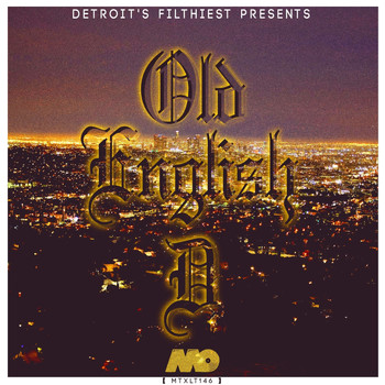 Detroit's Filthiest - Old English D