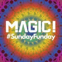 MAGIC! - #SundayFunday