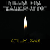 International Teachers Of Pop - After Dark