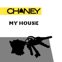 Chaney - My House (Explicit)