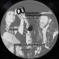 John Julius Knight - Bounce to It