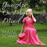 Maini Sorri - You Are On My Mind