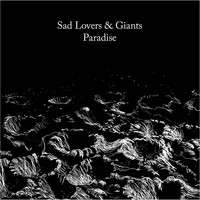 Sad Lovers & Giants - Paradise