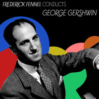 George Gershwin - Frederick Fennell Conducts Gershwin