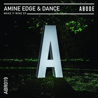 Amine Edge & DANCE - Make It Mine EP