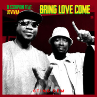 D Scorpion featuring Jovivaa - Bring Love Come