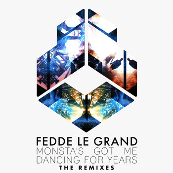 Fedde Le Grand - Monsta's Got Me Dancing For Years (The Remixes)
