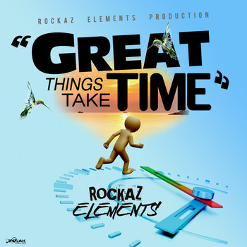 Rockaz Elements - Great Things Take Time - Single