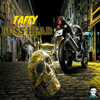Taffy - Buss Head