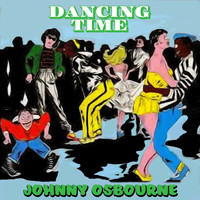 Johnny Osbourne - Dancing Time