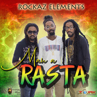 Rockaz Elements - Man A Rasta