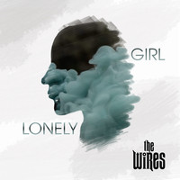 The Wires - LONELY GIRL