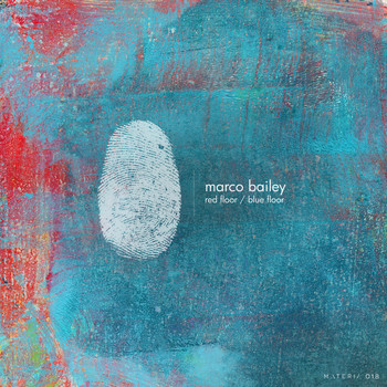 Marco Bailey - Red Floor / Blue Floor