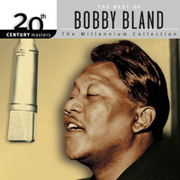 Bobby Bland - Best Of Bobby Bland: 20th Century Masters: The Millennium Collection