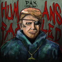 Pax - Humans Failed (Explicit)