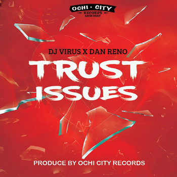 DJ Virus & Dan Reno - Trust Issues (Explicit)